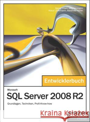 Microsoft SQL Server 2008 R2, m. CD-ROM: Grundlagen, Techniken, Profi-Know-how Urban, Georg Neumann, Jörg Löffelmann, Klaus 9783866455146