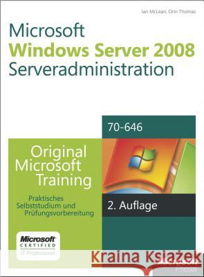 Microsoft Windows Server 2008 Serveradministration, m. CD-ROM Thomas, Orin; McLean, Ian 9783866459762