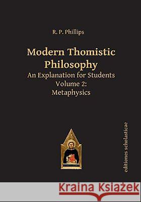 Modern Thomistic Philosophy, Volume 1: An Explanation for Students: The Philosophy of Nature R. P. Phillips 9783868385403