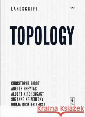 Landscript 03: Topology: Topical Thoughts on the Contemporary Landscape  9783868592122