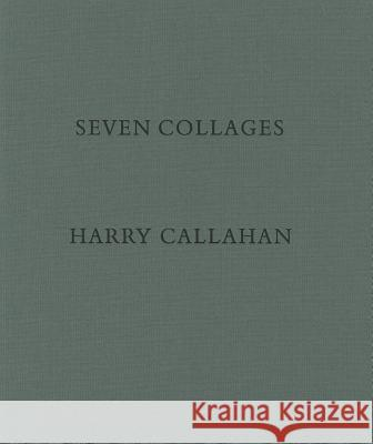 Harry Callahan: Seven Collages Harry Callahan 9783869301402