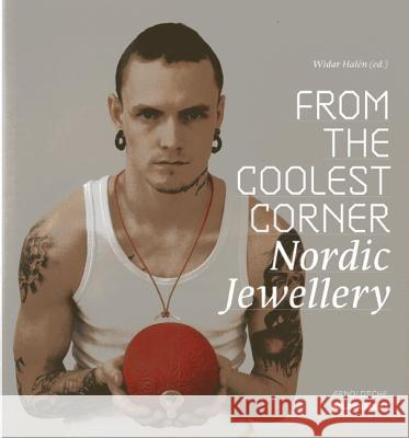 From the Coolest Corner: Nordic Jewellery Liesbeth Den Besten Jorunn Veiteberg Love Jonsson 9783897903739