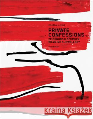 Private Confessions: Drawing & Jewellery Beat Wyss Ellen Maurer Zilioli 9783897904767