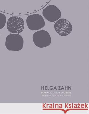 Helga Zahn: Jewelry. One-Off and Series Petra Holscher Die Neue Sammlung - The Design Museum an 9783897904811