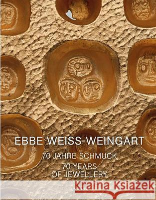 Ebbe Weiss-Weingart: 70 Years of Jewellery Christianne Weber-Stober Sabine Runde Peter Schmitt 9783897905092