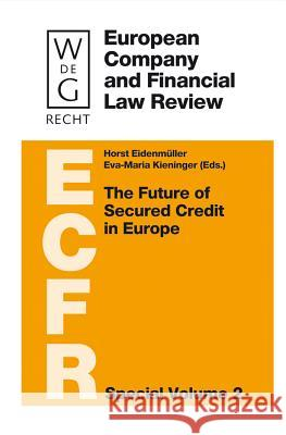 The Future of Secured Credit in Europe Horst Eidenmller Eva-Maria Kieninger 9783899494402 Walter de Gruyter