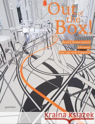 Out of the Box!: Brand Experiences Between Pop-Up and Flagship R. Klanten K. Bol 9783899553741