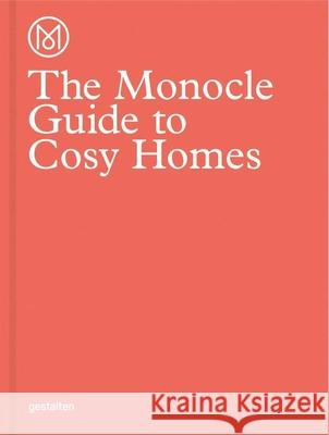 The Monocle Guide to Cosy Homes Monocle 9783899555608 Gestalten Verlag