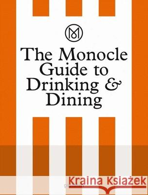 The Monocle Guide to Drinking and Dining Monocle 9783899556681 Gestalten