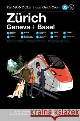 The Monocle Travel Guide to Zrich Geneva + Basel: The Monocle Travel Guide Series Monocle 9783899559583 Gestalten