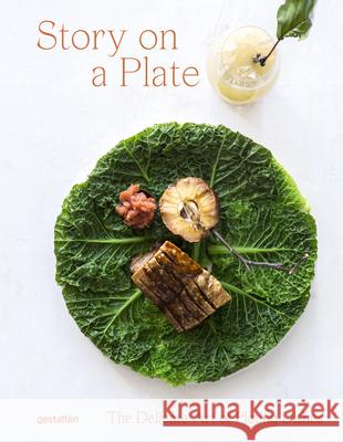 Story On a Plate : The Delicate Art of Plating Dishes Gestalten 9783899559873