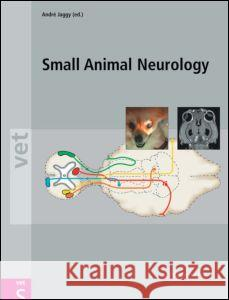 Small Animal Neurology: An Illustrated Text [With CDROM] Andre Jaggy 9783899930269
