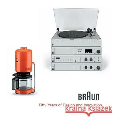Braun: Fifty Years of Design and Innovation Bernd Polster 9783936681352