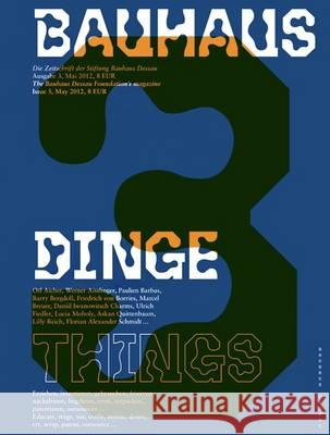 Bauhaus N 3: Things: The Magazine of the Bauhaus Dessau Foundation  9783940064486