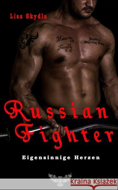 Russian Fighter - Eigensinnige Herzen Skydla, Lisa 9783945076880 Merlins Bookshop