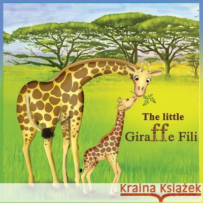 The Little Giraffe Fili Wolfgang Stricker 9783950371314
