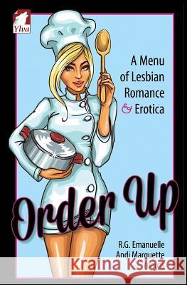 Order Up. a Menue of Lesbian Romance and Erotica R. G. Emanuelle Andi Marquette 9783955336585