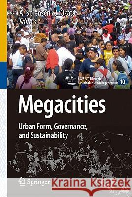 Megacities: Urban Form, Governance, and Sustainability  Sorensen 9784431992660
