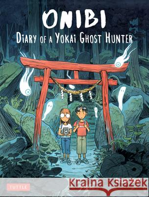 Onibi: Diary of a Yokai Ghost Hunter Cecile Brun Olivier Pichard Marie Velde 9784805314968