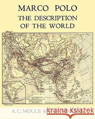 Marco Polo the Description of the World A.C. Moule & Paul Pelliot Volume 1 Marco Polo Arthur Christopher Moule Paul Pelliot 9784871873086