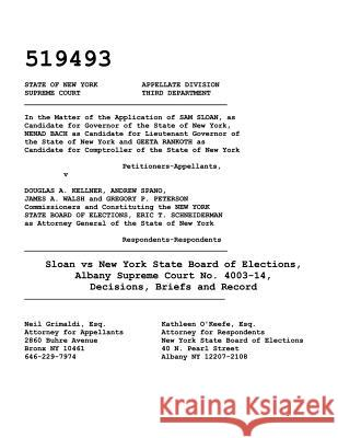 Sloan Vs New York State Board of Elections, Albany Supreme Court No. 4003-14, Decisions, Briefs and Record Neil V. Grimaldi Andrew G. Ceresia Sam Sloan 9784871873680