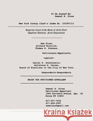 Sloan Vs Szalkiewicz and Board of Elections in the City of New York Appeal Brief Samuel H Sloan   9784871873802