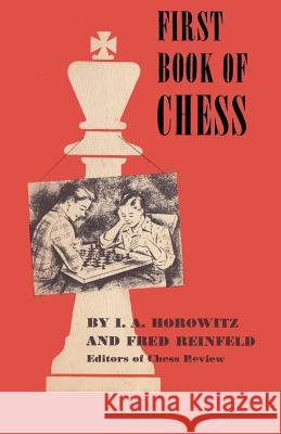 First Book of Chess Israel A. Horowitz Fred Reinfeld Sam Sloan 9784871874588 Ishi Press