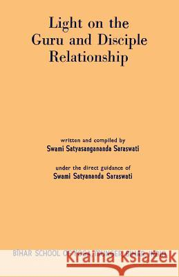 Light on the Guru and Disciple Relationship Swami Satyasangananda Saraswati Sam Sloan 9784871876537