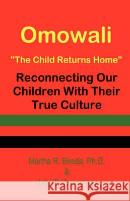 Omowali: The Child Returns Home - Reconnecting Our Children with Their True Culture Martha R. Bireda Jaha F. Cummings 9784902837100