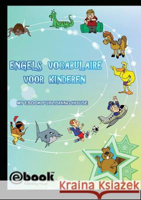 Engels Vocabulaire Voor Kinderen My Ebook Publishin 9786068877556