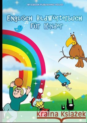 Englisch Bildwrterbuch Fr Kinder My Ebook Publishin 9786068877563
