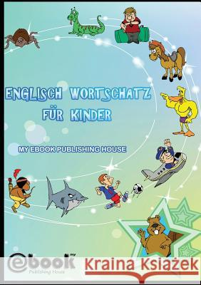 Englisch Wortschatz Fur Kinder My Ebook Publishin 9786068877570