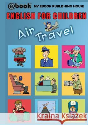 English for Children - Air Travel My Ebook Publishin 9786068877594