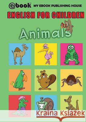 English for Children - Animals My Ebook Publishin 9786068877600