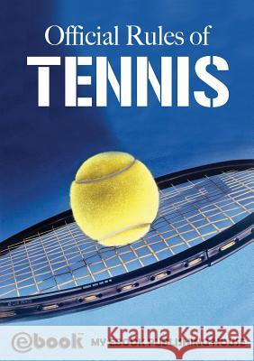 Official Rules of Tennis My Ebook Publishin 9786069830109