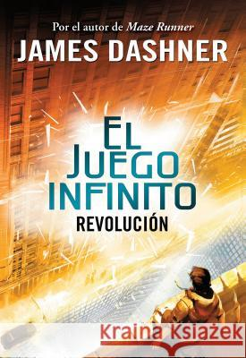 Revolucion (El Juego Infinito 2) / The Rule of Thoughts (the Mortality Doctrine, Book Two) James Dashner 9786073137256