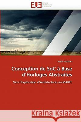 Conception de Soc   Base D Horloges Abstraites Adolf Abdallah 9786131579646
