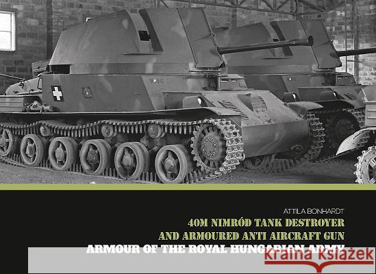 40m Nimrod Tank Destroyer and Armoured Anti Aircraft Gun Attila Bonhardt 9786155583148