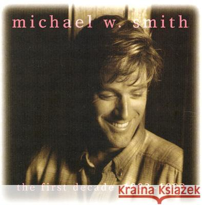 First Decade Michael W. Smith 9787010086729