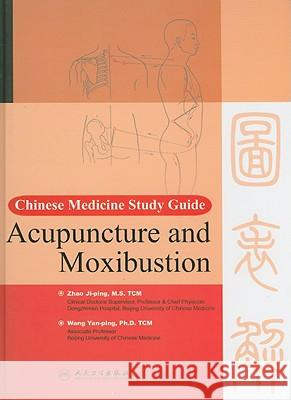 Chinese Medicine Study Guide : Acupuncture and Moxibustion Zhao Ji-Ping 9787117080309