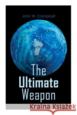 The Ultimate Weapon John W. Campbell 9788027309115