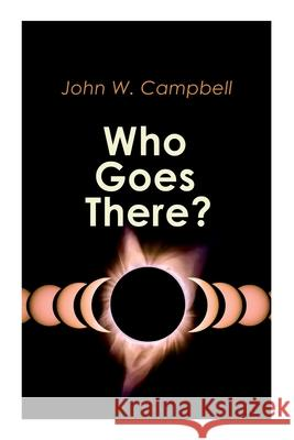 Who Goes There? John W. Campbell 9788027309191