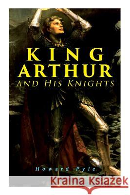 King Arthur and His Knights Howard Pyle 9788027331536