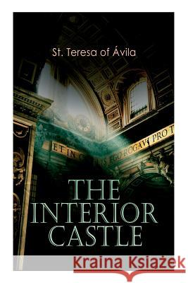 The Interior Castle St Teresa of Avila                       Benedict Zimmerman 9788027333479