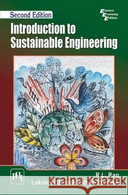 Introduction to Sustainable Engineering R. L. Rag Lekshmi Dinachandran Remesh  9788120352636 PHI Learning