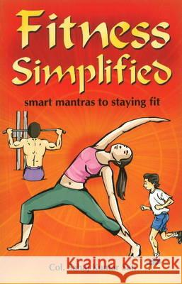 Fitness Simplified Smart Mantras to Staying Fit Kumar Sah, Colonel Sahaj 9788120747814