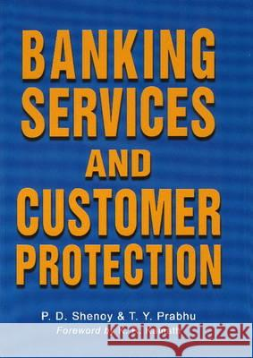 Banking Services and Customer Protection  Shenoy, P. D.|||Pradhu, T Y 9788120789432