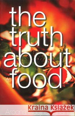 Truth About Food  Aroona, Rajhsinghani 9788131933022