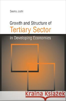 Growth and Structure of Tertiary Sector in Developing Economies Seema Joshi 9788171886319