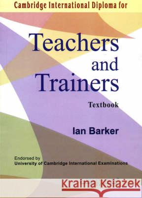 Cambridge International Diploma for Teachers and Trainers Textbook  Barker, Ian 9788175963498